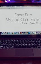 Short Fun Writing Challenge by Broken_Dream07