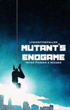 Mutant's Endgame (Peter Parker x Reader) by lydiaofthefallen