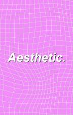 Aesthetic Edits by alyssawtf