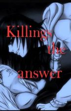 Killings the answer ~ Jeff the Killer love story by lexyalove