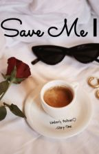 Save Me 1 by -Story-Time