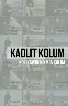 Kadlit Kolum: Koleksiyon ng mga Kolum by KADLiT_PH