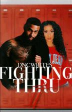 fighting thru it by DncWrites