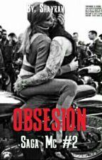Obsesión (Saga MC #2) by SexShay