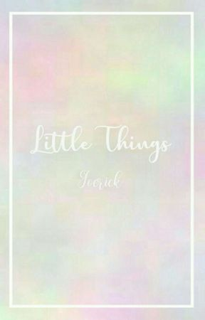 Little Things ||Joerick|| Terminada by Migaba