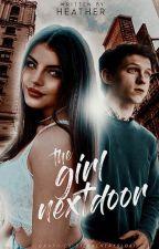 The Girl Next Door - [{Peter Parker Fan Fiction}] by heatheranne05