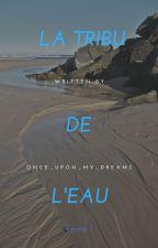La Tribu de l'Eau by Once_upon_my_dreams