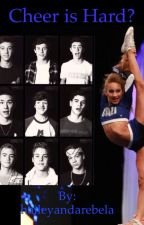 Cheer is hard?  (Magcon boys and Gabi Butler) by haileyandstella