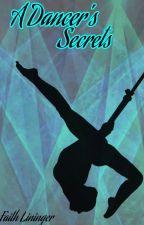 A Dancer's Secrets by FunkyFaith22