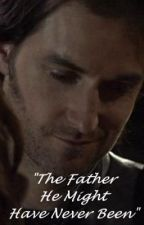 The Father He Might Have Never Been by lillianschild