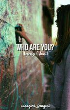 WHO ARE YOU? || Lorenzo Ostuni by wisegirl_fangirl