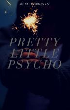 Pretty Little Psycho by SeaWisdom1217