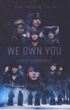 We own you || BTS || +21 by bangtans_slut