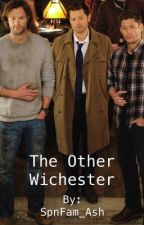 The Other Winchester // A Supernatural Story by SpnFam_Ash