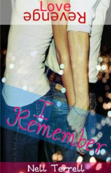 I Remember by NellTerrell