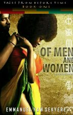 Of Men And Women [#1 Tales From Before Time] by EmmanuelSekyere2