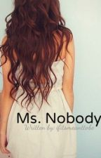 Ms. Nobody by ifitsmeanttobe