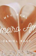 Meu Real Primeiro Amor by DanAnticristo