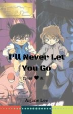 Detective Conan: I'll never let you Go by Arjane_Lee