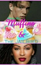 MUFFINS & THE JAILBIRD [BWWM](COMPLETED)#thewattys2018 by Hostage_Situation