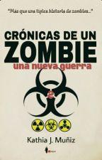 Crónicas de un zombie: Una Nueva Guerra by kathiaM
