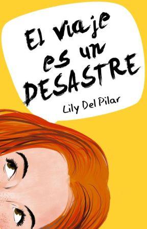 El viaje es un desastre by Lily_delPilar