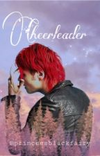 Cheerleader (Frerard)  by Princessblackfairy