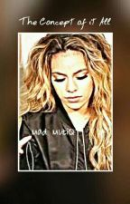 The Concept Of It All(Dinah Jane Fic) by MadMuziQ