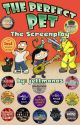 The Perfect Pet (The Screenplay) by jettmanas