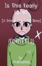 Is this really love? [a Principal x Baldi story] (COMPLETE ) by LostBoy200