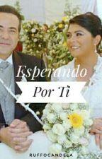 ESPERANDO POR TI (PAREJA TEKILA) by RuffoSandoval