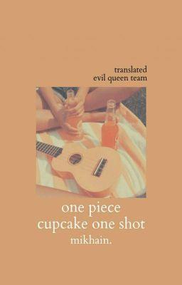 Đọc truyện One Piece Cupcake One Shot [ Translated ] [ Nộp Test ]