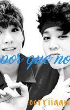 ¿Por Que No? (Yoonmin)  by oorriiaannee