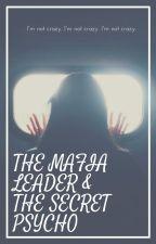 The Mafia Leader & The Secret Psycho by zara_bentall