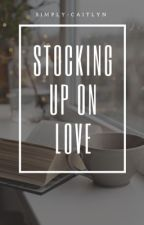 Stocking Up On Love by simply-caitlyn