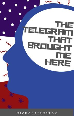 The Telegram That Brought Me Here (LGBT, bxb) by NicholaiRustov
