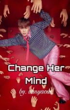 Change Her Mind - Park Jimin [M]✔ by vanyaous