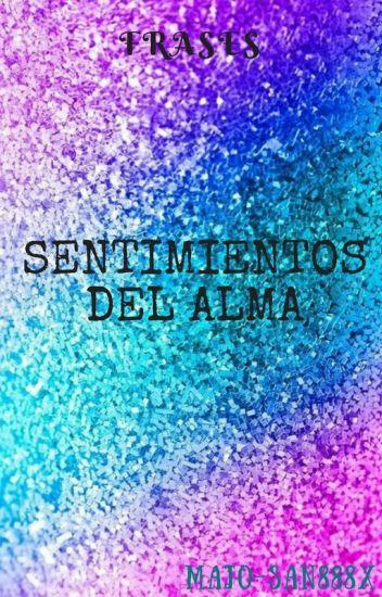 Sentimientos Del Alma Frases Majo San888x Majo San888x