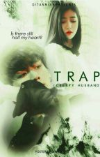 TRAP (Creepy Husband) - JJK by ditanniar