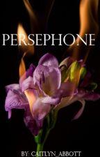Persephone |✔ by Caitlyn_Abbott