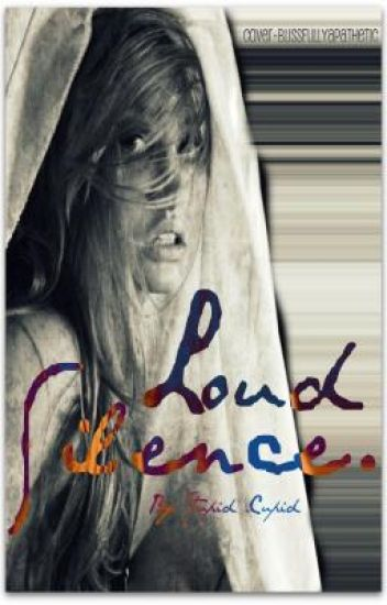 Loud Silence. (on hold)