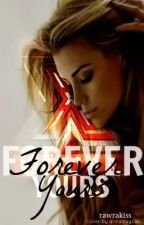 Forever Yours (Louis Tomlinson Fanfic) by ehernandez02