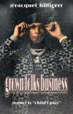 Grown Folks Business ✔ by racquel_hilfigerr