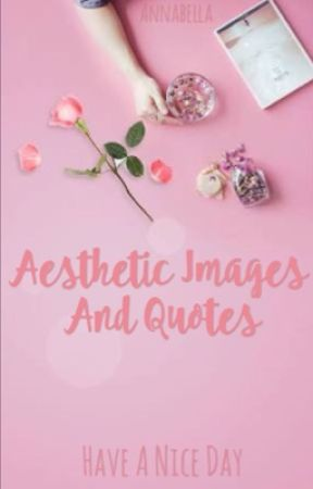 (20) Aesthetically Pleasing Images and Quotes  by Annabella369