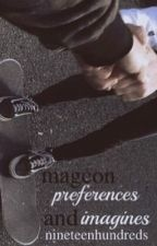 Magcon Preference and Imagines||REQUESTS ARE CLOSED by nineteenhundreds