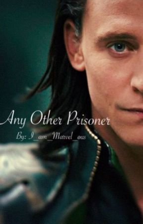 Any Other Prisoner (A Loki Fanfiction) - Chapter 3~Another Stolen