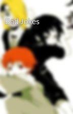 Bad Jokes by Troublesomeun