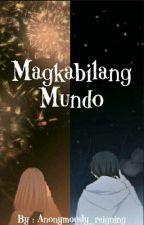 Magkabilang Mundo by FAITHful_queen8