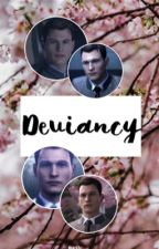 Deviancy - Connor xreader - (becoming human)  by becominghumantrash