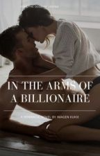 In The Arms Of A Billionaire by imagen_kukie